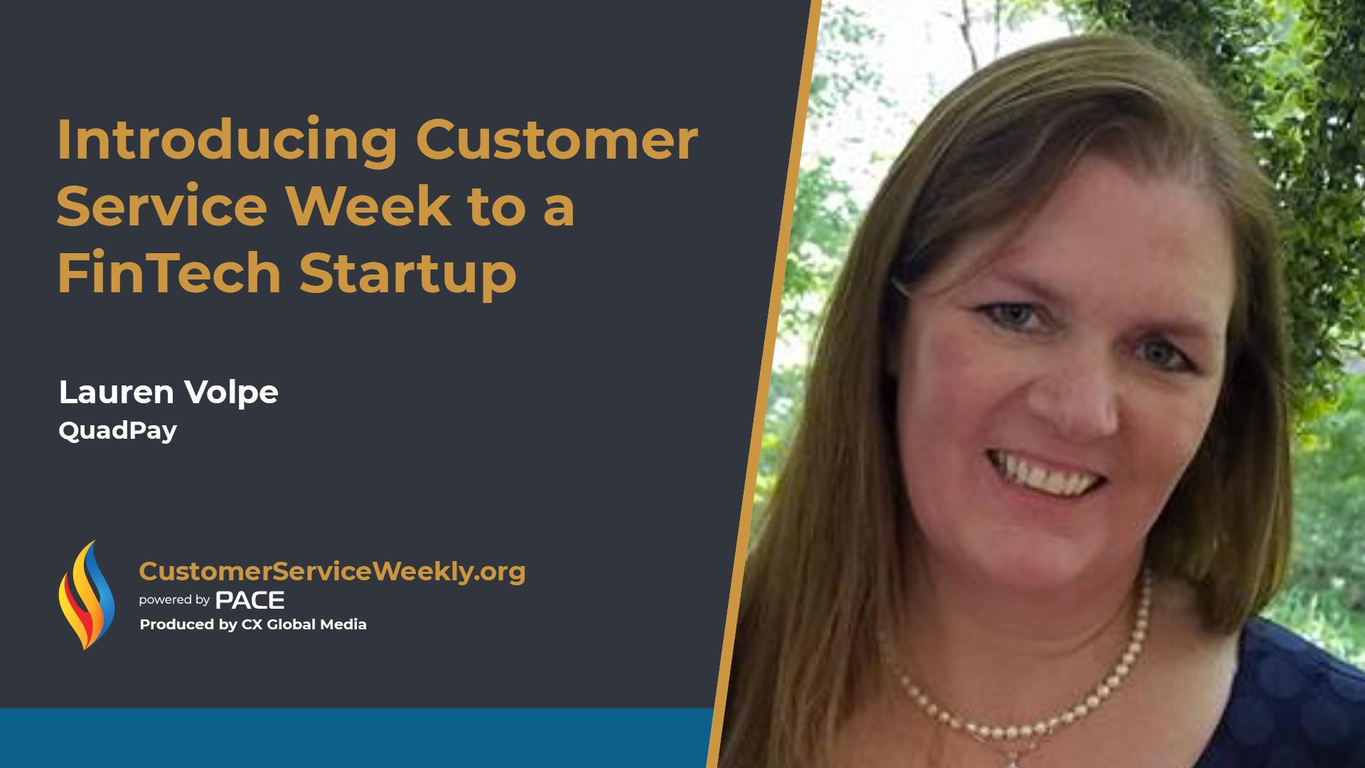 Lauren Volpe – QuadPay: Introducing Customer Service Week to a FinTech Startup