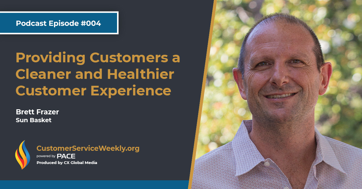 Brett Frazer – Sun Basket: Providing Customers a Cleaner and Healthier Customer Experience | Episode 004