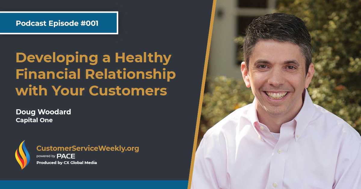 Doug Woodard – Capital One: Developing a Healthy Financial Relationship with Your Customers | Episode 001