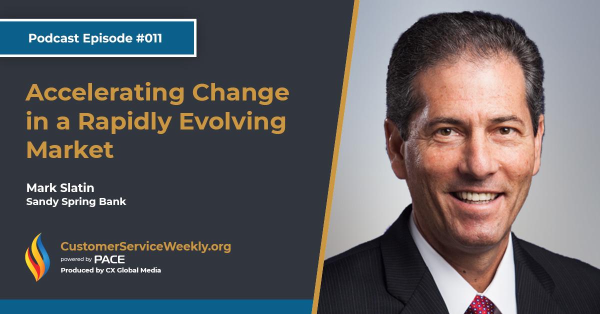 Mark Slatin – Sandy Spring Bank: Accelerating Change in a Rapidly Evolving Market | Episode 11